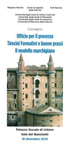Convegno   UFFICIO PER IL PROCESSO  TIROCINI FORMATIVI E BUONE PRASSI  IL MODELLO MARCHIGIANO  18 dicembre Palazzo Ducale Urbino - ore 9,30